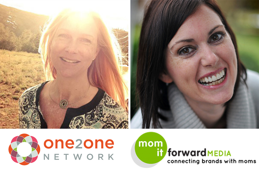 Barbara Jones from One2One Network and Jyl Pattee from Mom It Forward Media